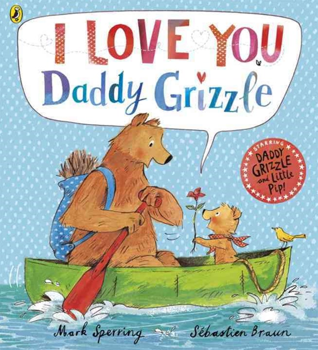 I Love You Daddy Grizzle