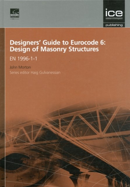 Designers' Guide to Eurocode 6: Design of Masonry Structures