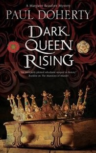 Dark Queen Rising by Paul Doherty (9780727829566) - HardCover - Crime Mystery & Thriller