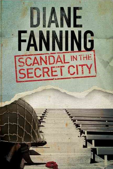 Scandal in the Secret City: A World War Two Mystery Set in Tennessee