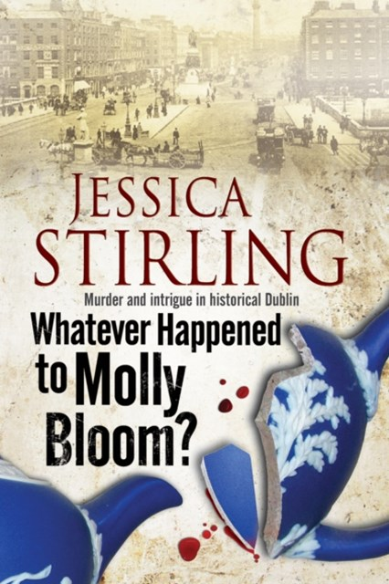Whatever Happenened to Molly Bloom: A Historical Murder Mystery Set in Dublin