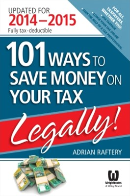 (ebook) 101 Ways to Save Money on Your Tax - Legally! 2014 - 2015