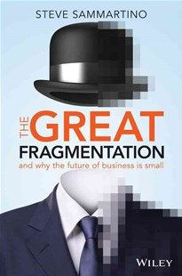 The Great Fragmentation by Steve Sammartino (9780730312680) - PaperBack - Business & Finance