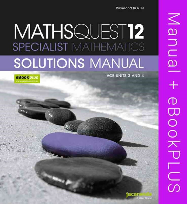 Maths Quest 12 Specialist Mathematics VCE Units 3 and 4 Solutions Manual & eBookPLUS