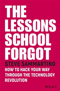 The Lessons School Forgot by Steve Sammartino (9780730343202) - PaperBack - Business & Finance Careers
