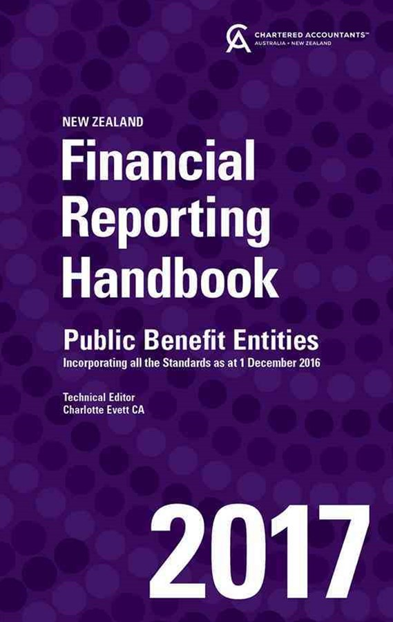 Financial Reporting Handbook 2017 New Zealand Incorporating All Public Benefit Entity Standards as at 1 December 2016