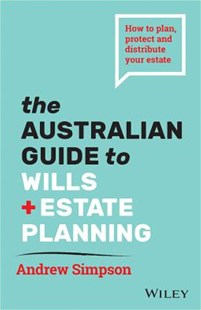 The Essential Guide to Wills and Estate Planning for Australians (2nd Edition) by Andrew Simpson (9780730373186) - PaperBack - Business & Finance Finance & investing