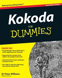 Kokoda for Dummies Australian Edition by Peter Williams, Peter Williams, David Horner (9780730376996) - PaperBack - History Australian