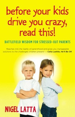 Before Your Kids Drive You Crazy, Read This! - Australian Edition