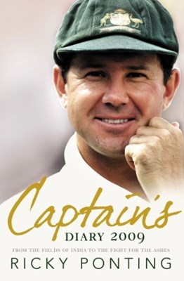 Captain's Diary 2009: From the Fields of India to the Fight for the Ashes
