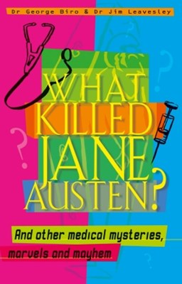 (ebook) What Killed Jane Austen? And other medical mysteries, marvels and