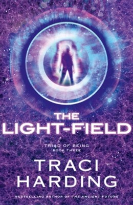 The Light-field (Triad of Being: Book Three)