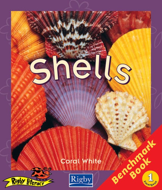 Rigby Literacy Emergent Level 1: Shells/The Hungry Fox (Reading Level 1/F&P Level A)