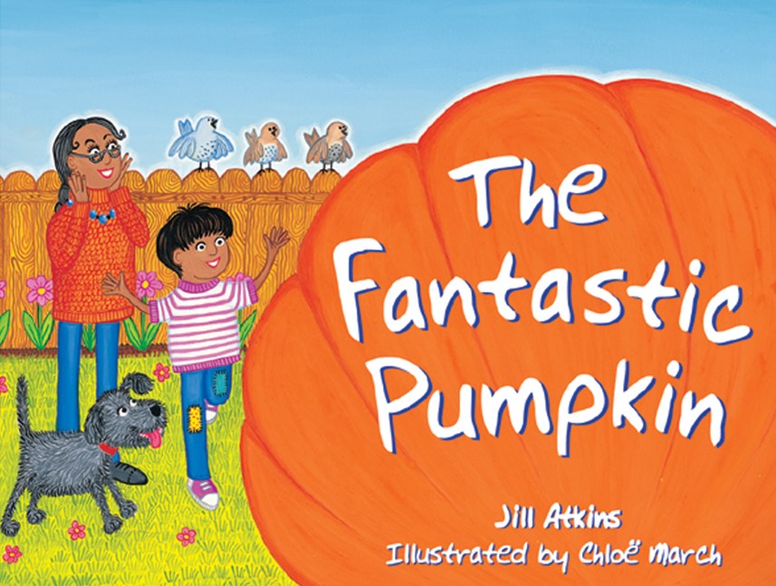 Rigby Literacy Early Level 4: The Fantastic Pumpkin (Reading Level 13/F&P Level H)