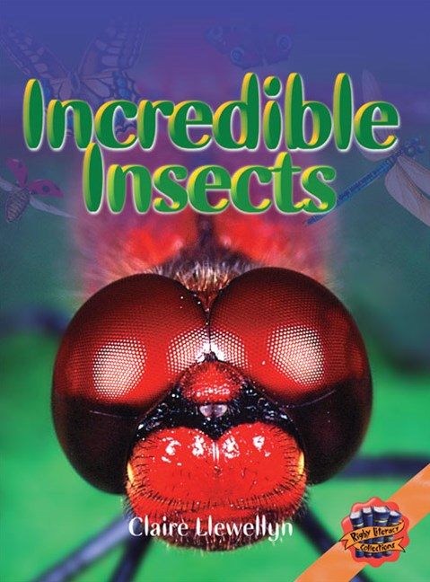 Rigby Literacy Collections Level 4 Phase 6: Incredible Insects (Reading Level 30+/F&P Level V-Z)