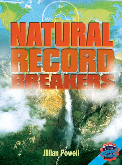 Rigby Literacy Collections Level 5 Phase 7: Natural Record Breakers (Reading Level 30++/F&P Level W-Z)