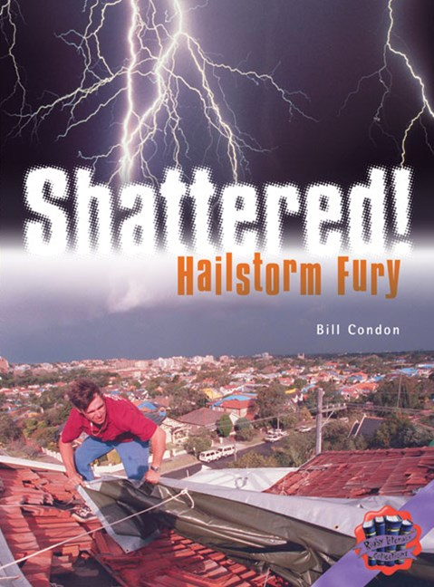 Rigby Literacy Collections Level 6 Phase 11: Shattered! Hailstorm Fury (Reading Level 30++/F&P Level W-Z)