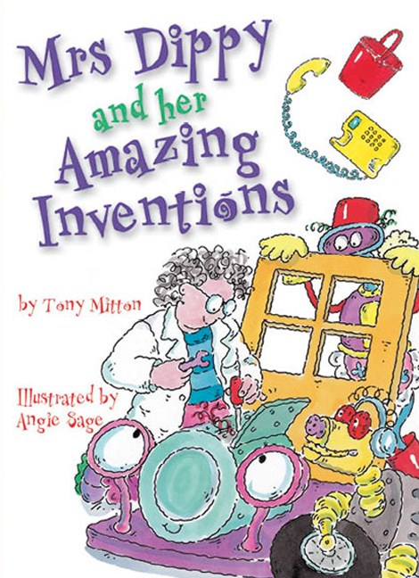 Rigby Literacy Collections Take-Home Library Middle Primary: Mrs Dippy and Her Amazing Inventions (Reading Level 29/F&P Level T)