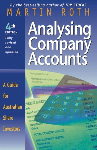 Analysing Company Accounts 4E a Guide for Australian Share Investors