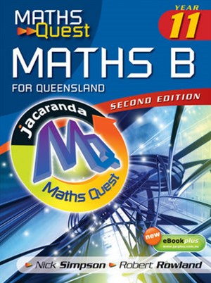Maths Quest Maths B Year 11 for Queensland 2E & eBookPLUS