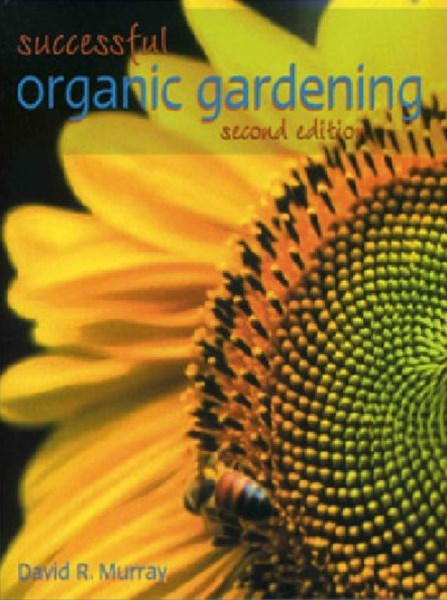 Successful Organic Gardening: New Edition
