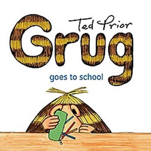 Grug Goes to School by Ted Prior (9780731813933) - PaperBack - Children's Fiction