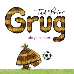 Grug Plays Soccer by Ted Prior (9780731814060) - PaperBack - Children's Fiction