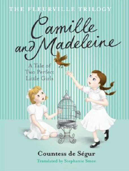 The Fleurville Trilogy: Camille and Madeleine Book 2