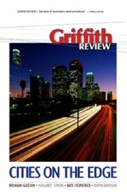 Griffith Review 20: Cities on the Edge