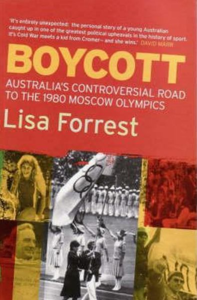 Boycott: The Story Behind Australia's Contoversial Involvement in the 1980 Moscow Olympics