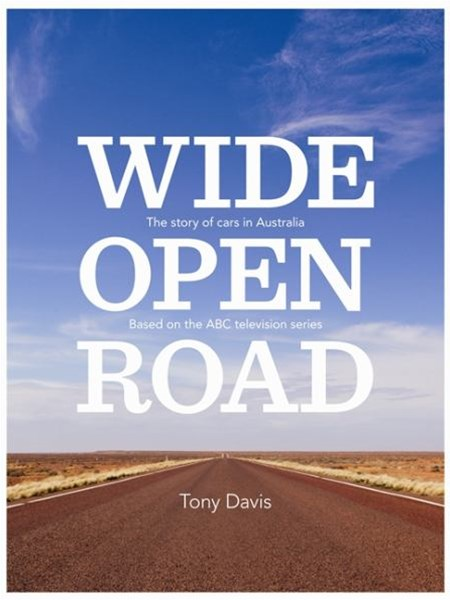 Wide Open Road: The Story of Cars in Australia