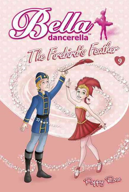 Bella Dancerella: The Firebird's Feather