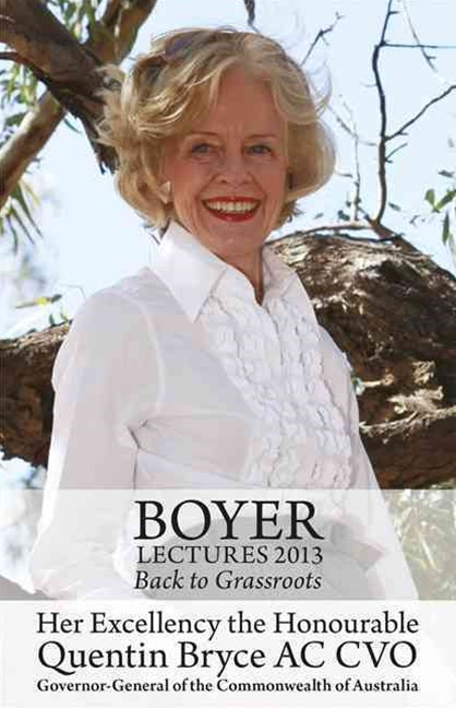 Boyer Lectures 2013: Back to Grassroots