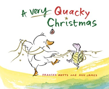 A Very Quacky Christmas by Frances Watts, Ann James (9780733333743) - PaperBack - Children's Fiction