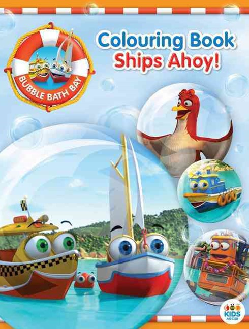 Bubble Bath Bay Colouring Book: Ships Ahoy!