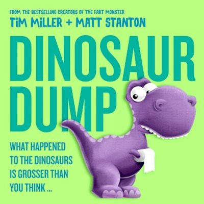 Dinosaur Dump: What Happened to the Dinosaurs Is Grosser than You Think