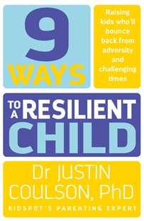 9 Ways to a Resilient Child by Justin Coulson (9780733334825) - PaperBack - Family & Relationships Parenting