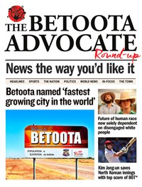 The Betoota Advocate Round-up