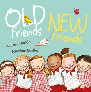 Old Friends, New Friends by Andrew Daddo, Jonathan Bentley (9780733338137) - HardCover - Children's Fiction Intermediate (5-7)