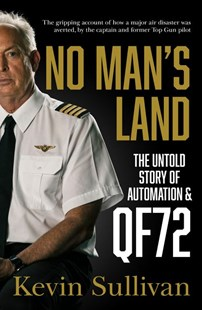 No Man's Land: the untold story of automation and QF72 by Kevin Sullivan (9780733339745) - PaperBack - Biographies General Biographies