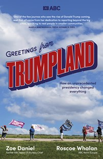 Trumpland by Zoe Daniel, Roscoe Whalan (9780733341519) - PaperBack - Politics Political Issues