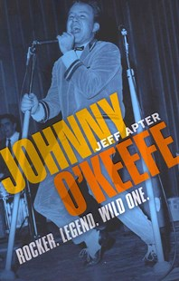 Johnny O'Keefe by Jeff Apter (9780733629341) - PaperBack - Biographies Entertainment