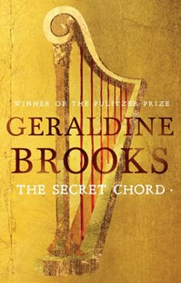 The Secret Chord by Geraldine Brooks (9780733632174) - HardCover - Historical fiction