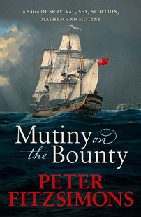 Mutiny on the Bounty by Peter FitzSimons (9780733634116) - HardCover - History