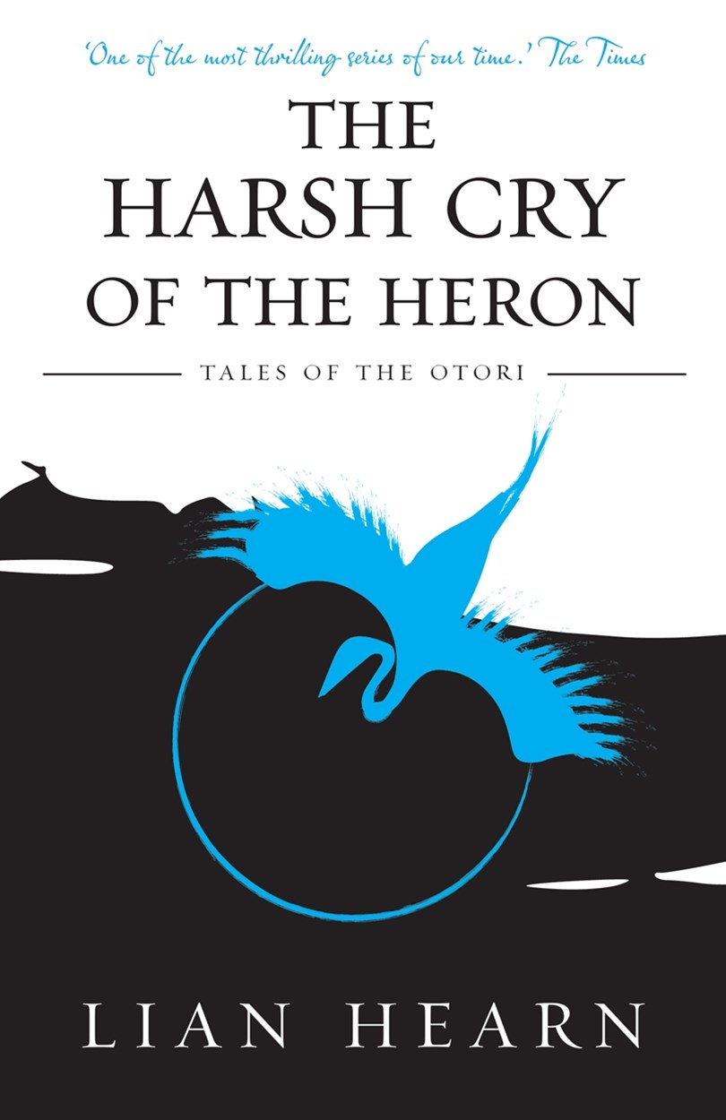 The Harsh Cry of the Heron: Book 4 Tales of the Otori