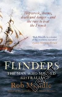 Flinders: The Man Who Mapped Australia by Rob Mundle (9780733637384) - PaperBack - Biographies General Biographies