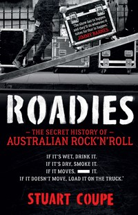 Roadies by Stuart Coupe (9780733638749) - PaperBack - Business & Finance Organisation & Operations