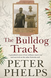 The Bulldog Track by Peter Phelps (9780733639777) - PaperBack - History