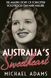 Australia's Sweetheart by Michael Adams (9780733640292) - PaperBack - Biographies Entertainment