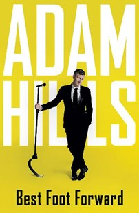 Best Foot Forward by Adam Hills (9780733640575) - PaperBack - Biographies General Biographies